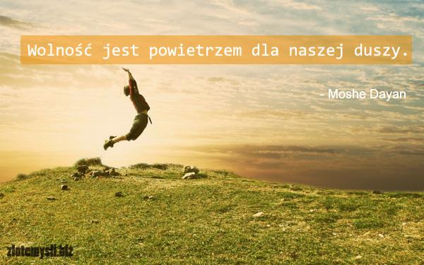 Wolność Jest Powietrzem Dla Naszej Duszy Zlotemyslibiz