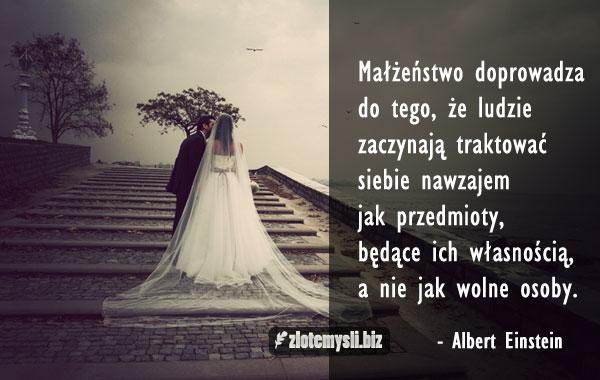 Małżeństwo Doprowadza Do Tego że Ludzie Zlotemyslibiz